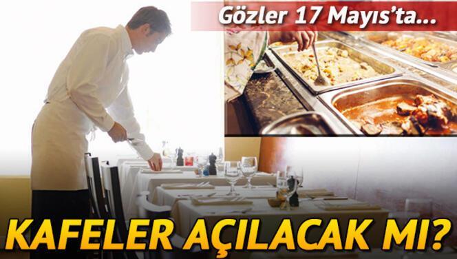 Kafeler ne zaman açılacak? 17 Mayıs'ta restoran, lokanta ve kafeler açılacak mı? Gözler Kabine Toplantısı'da