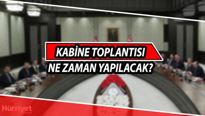 Kabine Toplantısı ne zaman yapılacak? Cumhurbaşkanı Erdoğan'dan kritik açıklama