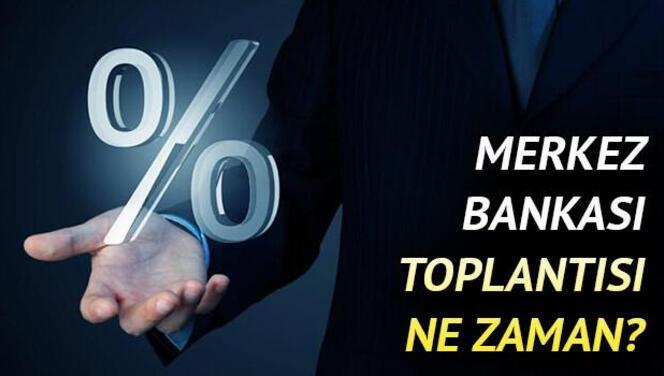 Merkez Bankası toplantısı ne zaman? Faiz kararı ne zaman açıklanacak? PPK Toplantı tarihi!