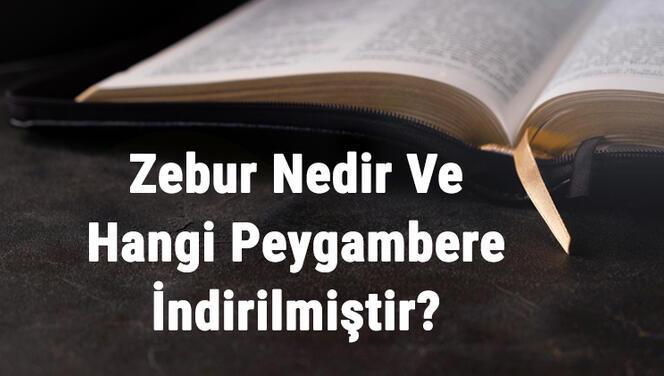 Zebur Nedir Ve Hangi Peygambere İndirilmiştir? Hangi Dinin Kitabıdır