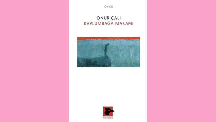Onur Çalı – Kaplumbağa Makamı – Alakarga Yayınları