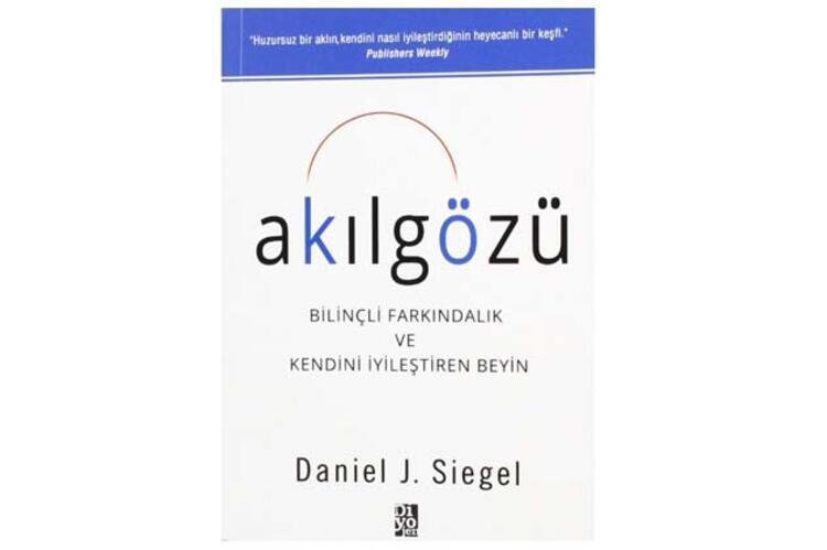Akılgözü: Bilinçli Farkındalık ve Kendini İyileştiren Beyin - Daniel J. Siegel