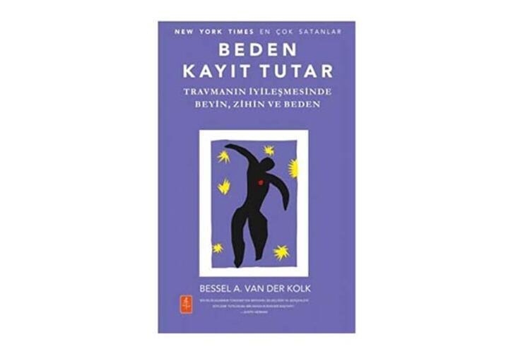 Beden Kayıt Tutar: Travmanın İyileşmesinde Beyin, Zihin ve Beden - Bessel A. Van Der Kolk