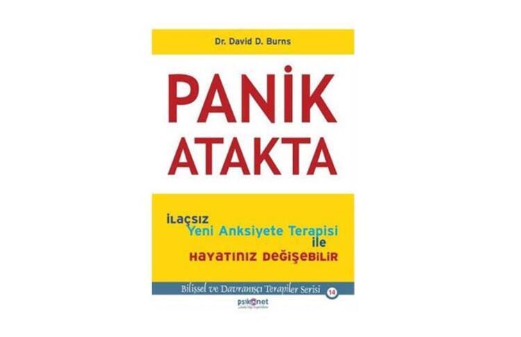 Panik Atakta: Bilişsel ve Davranışçı Terapiler Serisi - David Burns