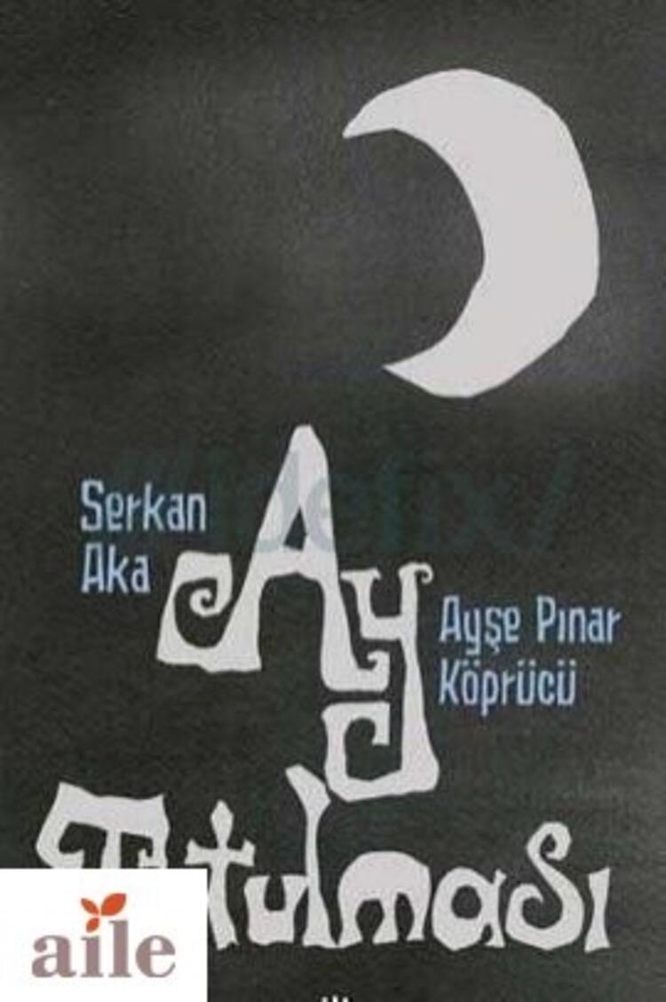 Ay Tutulması- Serkan Aka/Ayşe Pınar Köprücü