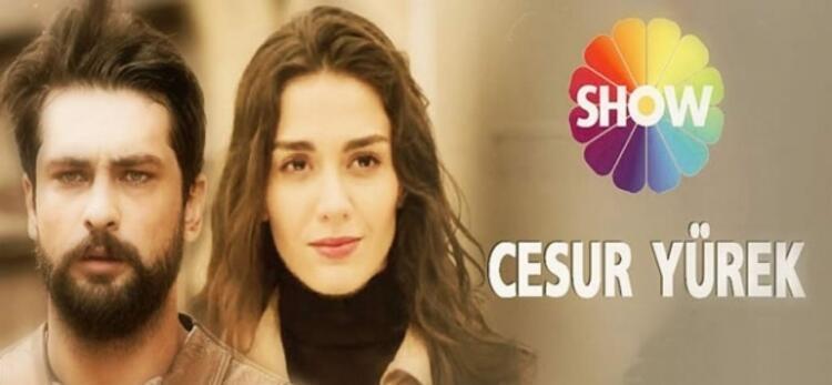 CESUR YÜREK (SHOW TV)