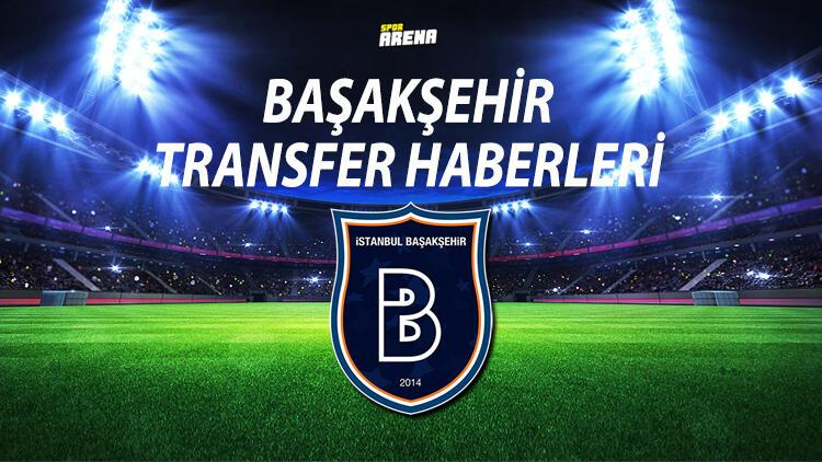 BAŞAKŞEHİR TRANSFER HABERLERİ