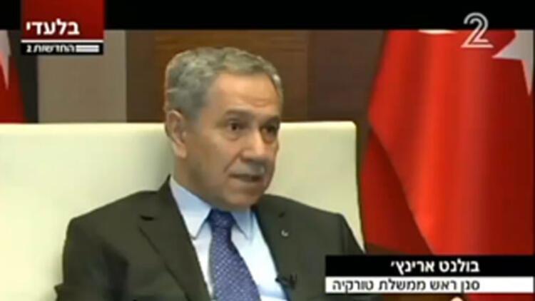 Başbakan Yardımcısı Bülent Arınç'tan İsrail televizyonuna önemli açıklamalar
