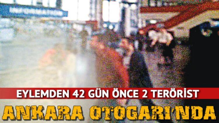 İki terörist Ankara Otogarı'nda...