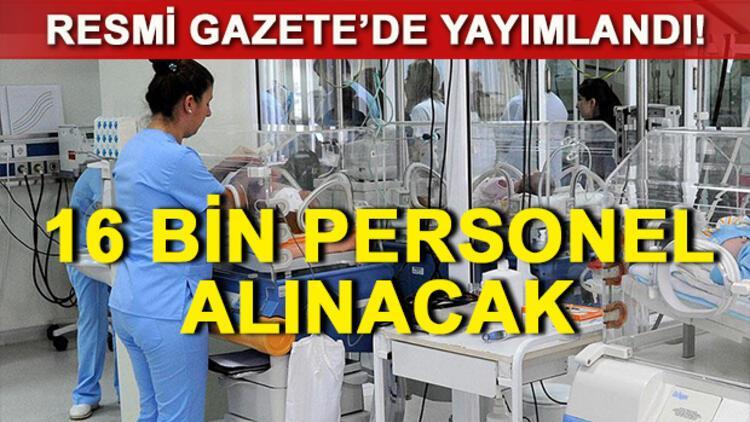 Sağlık Bakanlığı 16 bin personel alımı ilanı Resmi Gazete'de yayımlandı