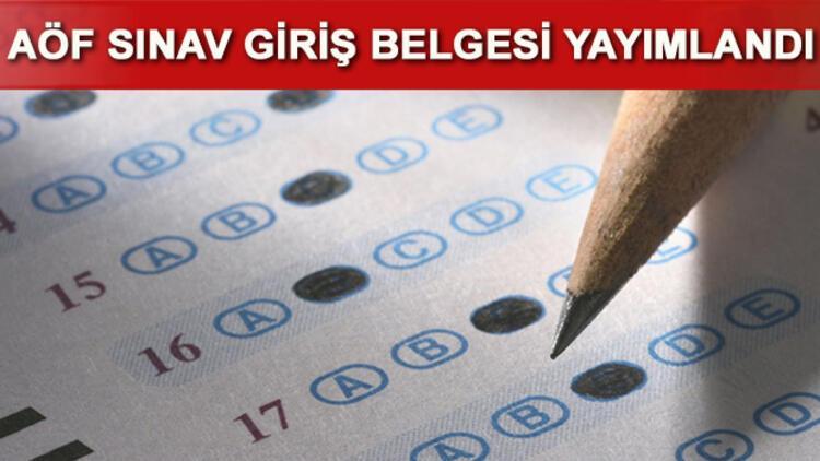 AÖF sınav giriş belgeleri açıklandı.. AÖF sınavına girecek adaylar dikkat!