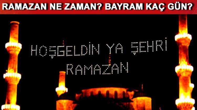 Ramazan ne zaman başlayacak? Ramazan bayramı ne zaman?
