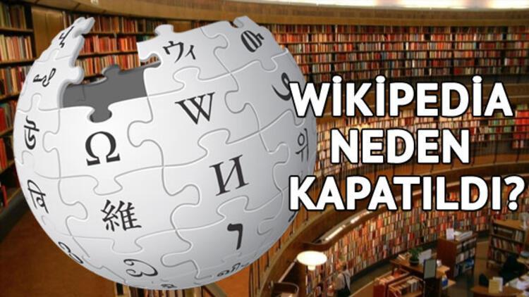 Wikipedia neden yasaklandı?