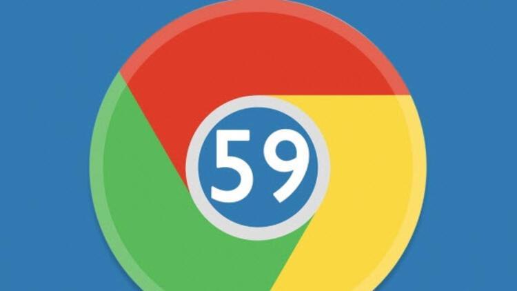 Chrome 59 sürümü yayında! İndirin