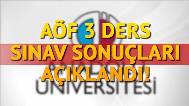 AÖF 3 ders sonuçları Anadolu Üniversitesi tarafından açıklandı!