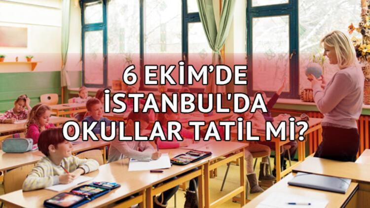 6 Ekim'de (yarın) okullar tatil olacak mı? İstanbul Milli Eğitim Müdürlüğü açıkladı