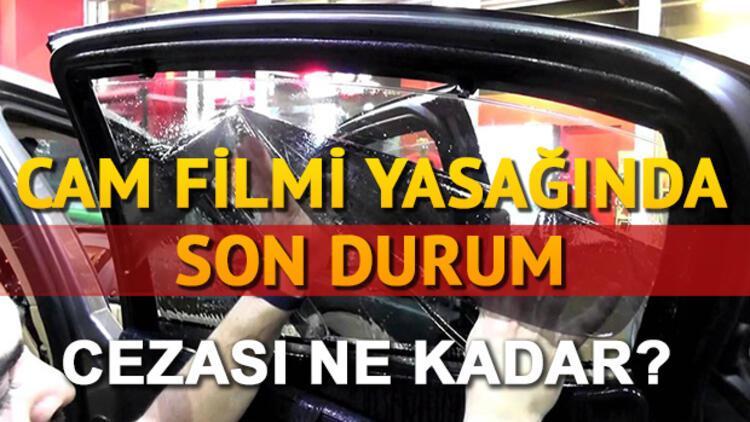 Resmi Gazete'de yayımlanan cam filmi yasağı nedir? Cam filmi cezası ne kadar olacak?