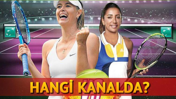 Maria Sharapova Çağla Büyükakçay tenis maçı hangi kanalda saat kaçta?