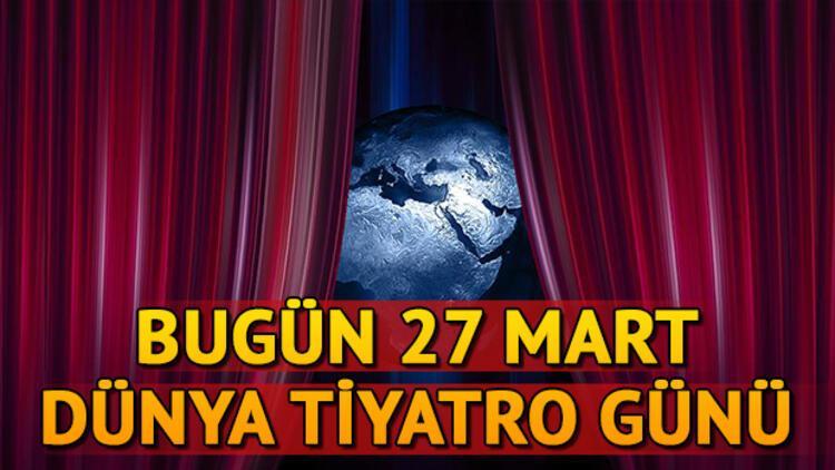 27 Mart Dünya Tiyatro Günü nedir? Dünya Tiyatro Günü niye kutlanıyor?