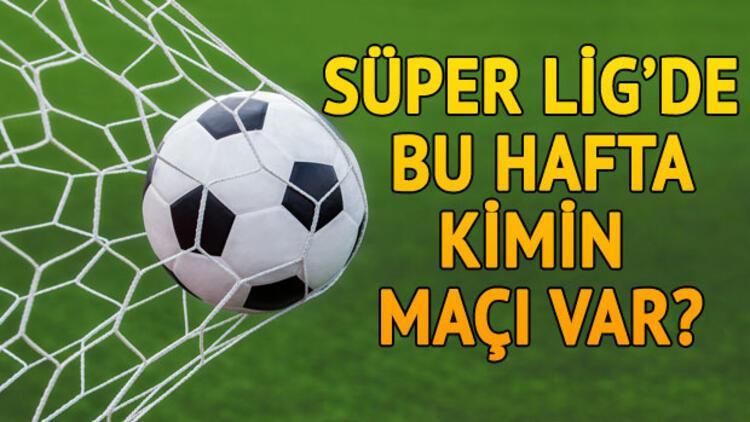 Süper Lig'de bu hafta kimin maçı var? İşte 29. haftanın fikstürü