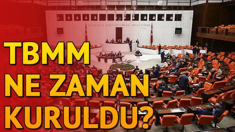 TBMM ne zaman kuruldu? Türkiye Büyük Millet Meclisi açılış tarihi