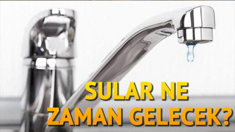 Sular ne zaman gelecek? 3 Mayıs tarihli su kesintileri