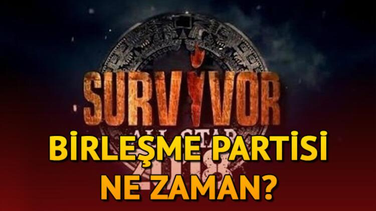 Survivor birleşme partisi ne zaman? Survivor 2018 birleşme partisi