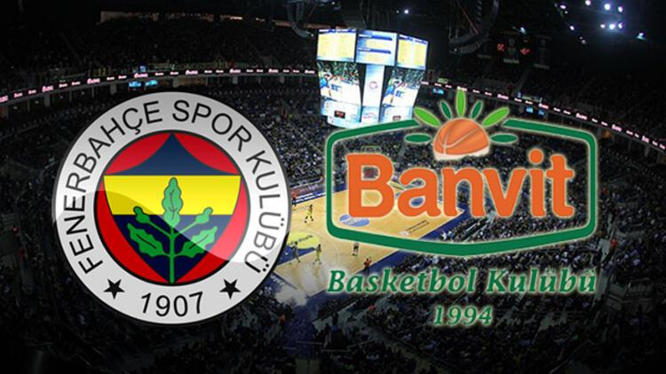 Fenerbahçe Doğuş Banvit maçı bu akşam saat kaçta hangi kanalda canlı olarak yayınlanacak?