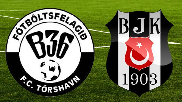 B36 Torshavn Beşiktaş UEFA maçı ne zaman saat kaçta hangi kanalda canlı olarak yayınlanacak?