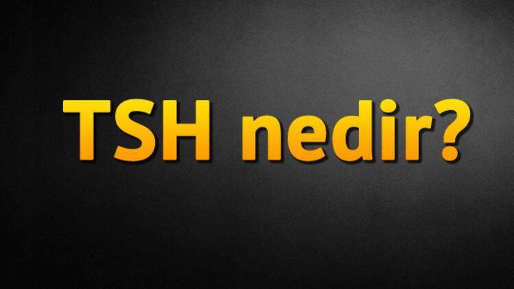 TSH nedir?