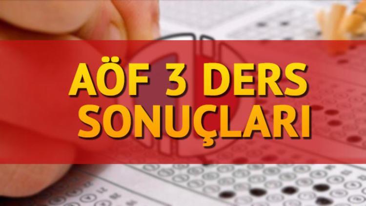 AÖF üç ders sınavı sonuçları Anadolu Üniversite tarafından açıklandı... AÖF geçme notu kaç?