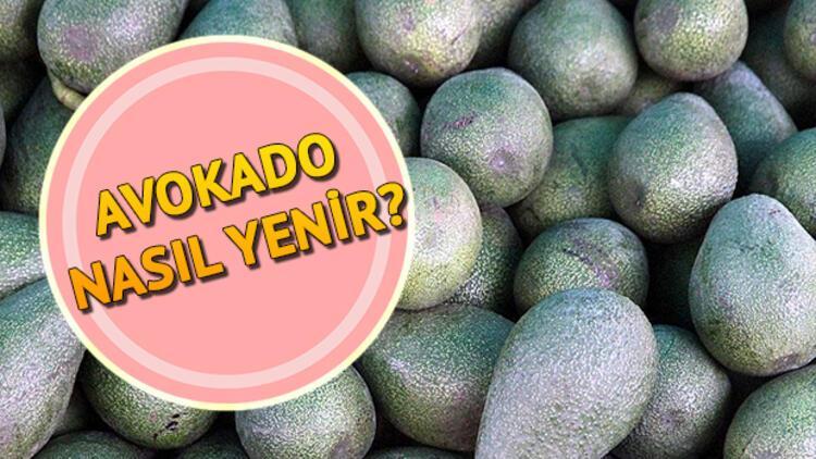 Avokado nasıl yenir? Avokadonun faydaları neler