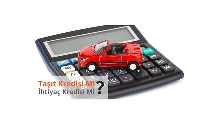 Araba alırken hangisi: Taşıt kredisi mi ihtiyaç kredisi mi?