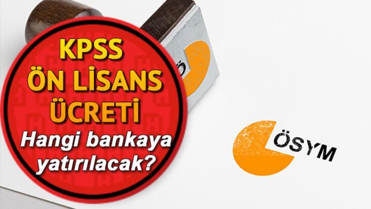 KPSS sınav ücreti nasıl yatırılır? İnternetten KPSS Ön Lisans başvuru ücreti yatırma