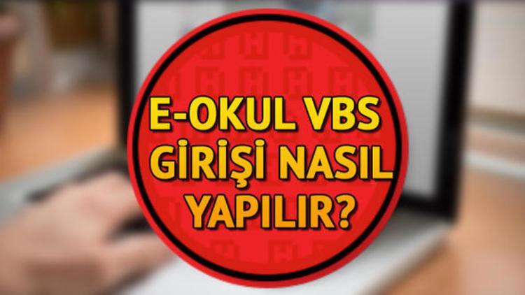 E Okul VBS girişi | E Okul'dan hangi bilgiler sorgulanır?
