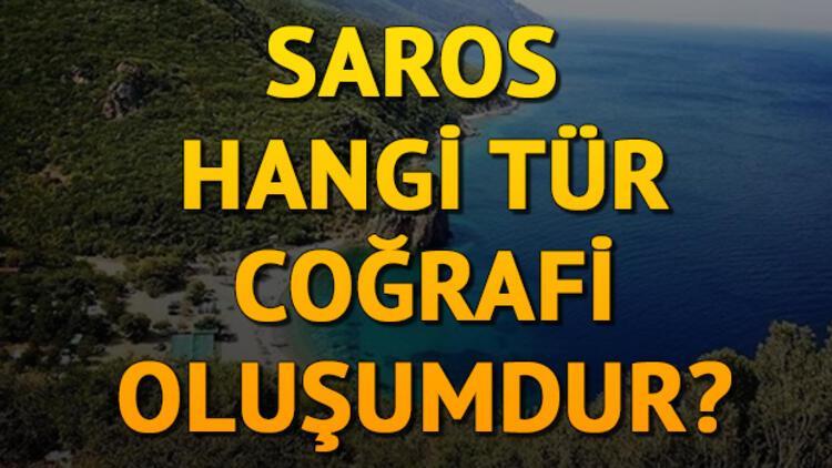 Saros hangi tür coğrafi oluşumdur?