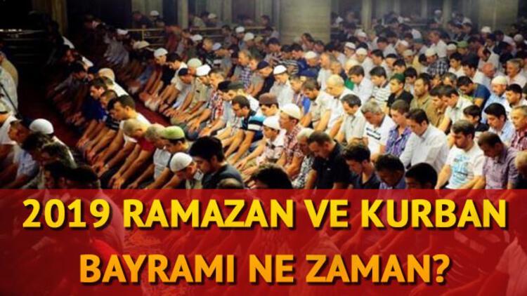2019 Ramazan ve Kurban Bayramı ne zaman idrak edilecek?