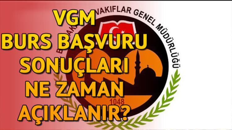 Vakıflar Genel Müdürlüğü (VGM) burs başvuru sonuçları ne zaman açıklanacak? Tarih belli oldu mu?