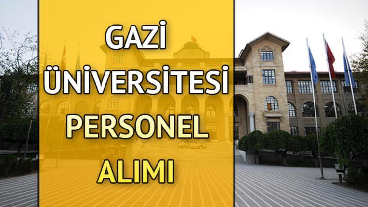 Gazi Üniversitesi 50 akademik personel alımı yapacak... Başvuru şartları neler?