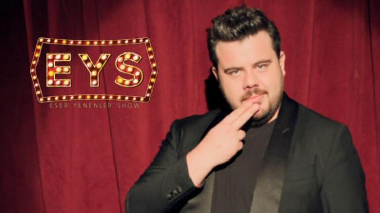 Eser Yenerler Show'un (EYS) bu haftaki konukları kimler