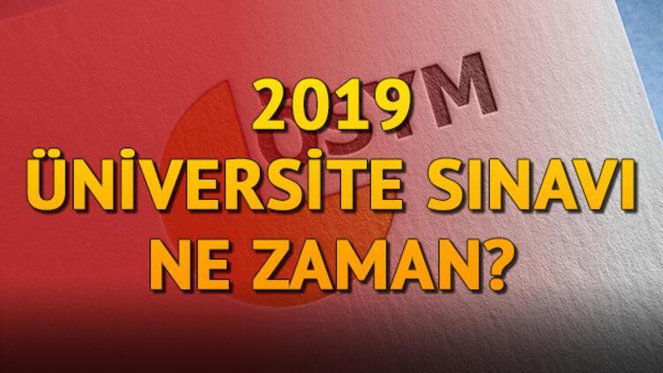 Üniversite sınavı ne zaman 2019 üniversite sınav tarihi