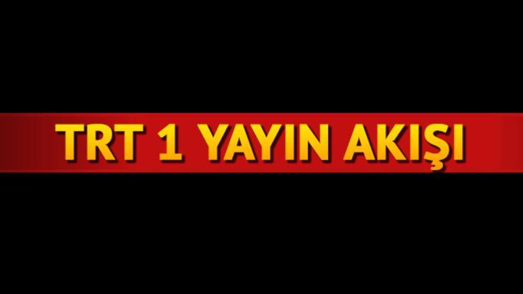 TRT 1 yayın akışında bugün hangi programlar var