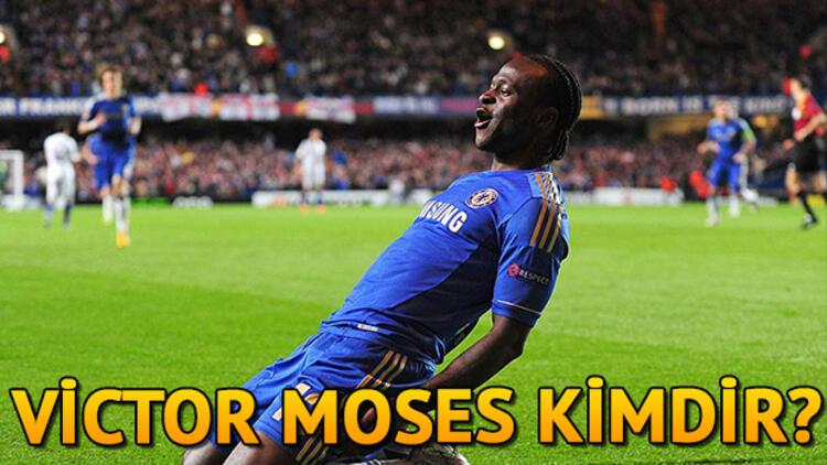 Victor Moses kimdir? Moses hangi mevkide oynuyor?