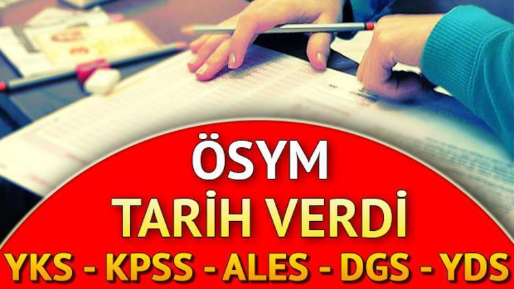 YKS DGS ALES YDS ve KPSS sınavları ne zaman yapılacak?