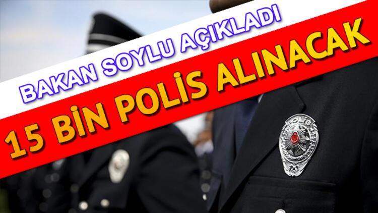 15 bin polis alımı ne zaman yapılacak? Bakan Süleyman Soylu'dan polis adaylarına müjde!