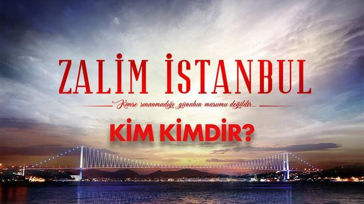 Zalim İstanbul oyuncuları ve konusu ile dikkat çekiyor!