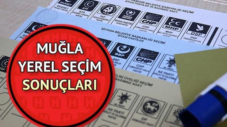 31 Mart 2019 Muğla seçim sonuçları ve parti oy oranları nasıl şekillendi?