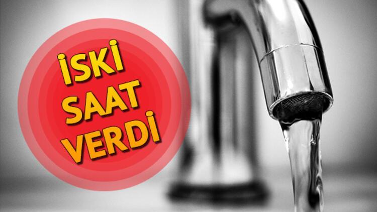 Sular ne zaman gelecek? İSKİ 9 Nisan su kesintisi