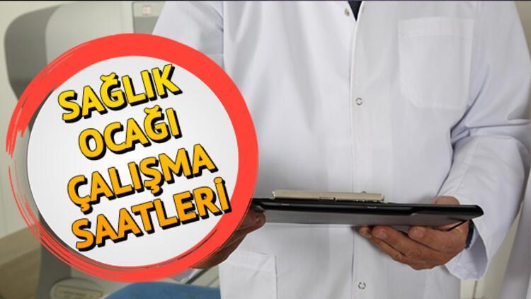 Sağlık ocakları saat kaçta açılıp kaçta kapanır? Aile hekimliği (sağlık ocağı) mesai saatleri nedir?