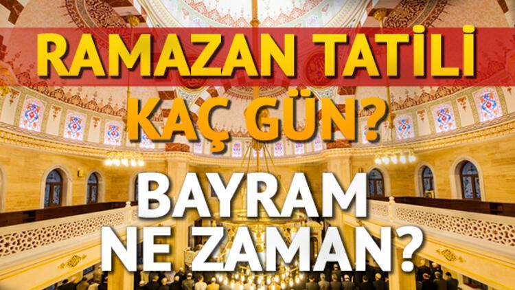 Ramazan Bayramı için 9 gün tatil kimleri kapsayacak? Ramazan ne zaman başlıyor?